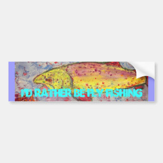 i'd rather be fly fishing bumper sticker