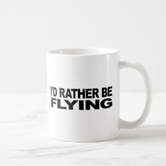 I'd Rather Be Flying Coffee Mug
