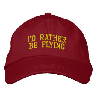 I'D RATHER BE FLYING EMBROIDERED HAT