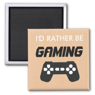 I'd Rather Be Gaming Square Magnet