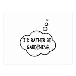 I'd Rather Be Gardening Postcard