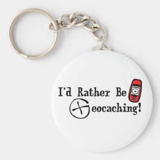 I'd Rather Be Geocaching! Basic Round Button Key Ring