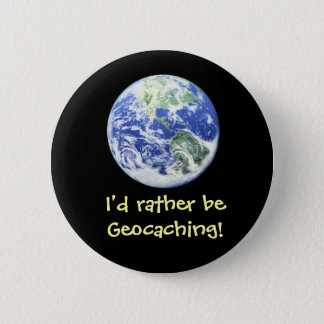 I'd rather be Geocaching! Swag Pin