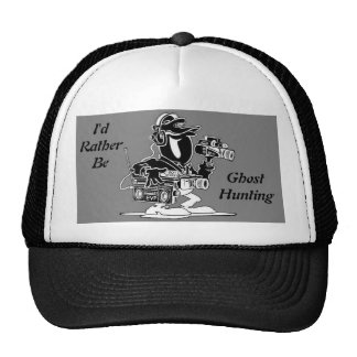 I'd Rather be Ghost Hunting hat