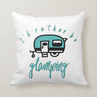 I'd Rather Be Glamping Teal Green Camper Camping Throw Pillow