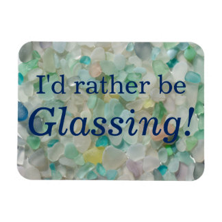 I'd rather be glassing sea glass beach magnet