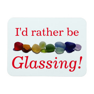 I'd rather be glassing sea glass beach rectangle magnets