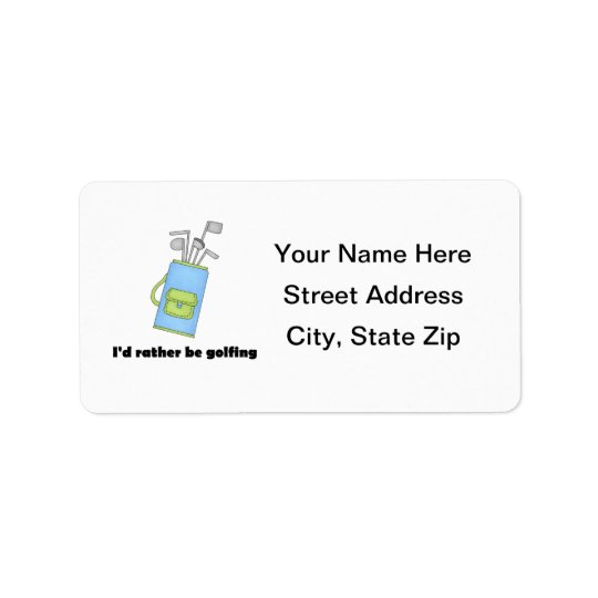 I'd rather be golfing address label