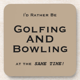 I'd Rather Be Golfing AND Bowling at the Same Time Beverage Coaster