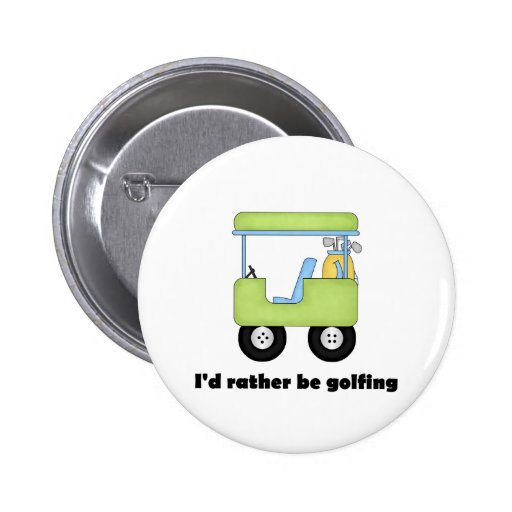 I'd rather be golfing buttons