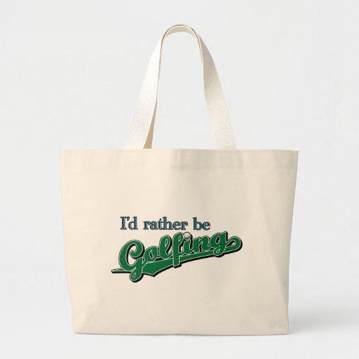 I'd rather be Golfing Bag