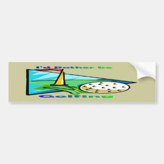 I'd Rather Be Golfing Car Bumper Sticker
