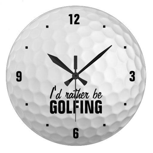 I'd rather be golfing clock