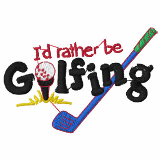 I'd Rather Be Golfing Embroidered Polo