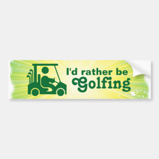 I'd Rather be Golfing Golf Bumper Sticker Car Bumper Sticker