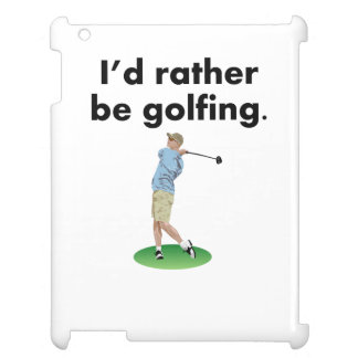 I'd Rather Be Golfing iPad Case