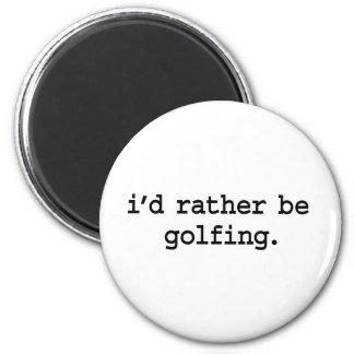 i'd rather be golfing. refrigerator magnets