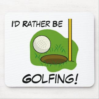 I'd Rather Be Golfing Mousepad