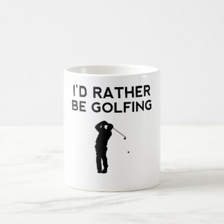 I'd Rather Be Golfing Coffee Mugs