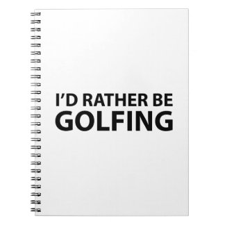 I'd Rather Be Golfing Note Book