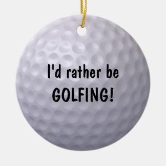I'd rather be GOLFING ornament! Round Ceramic Decoration