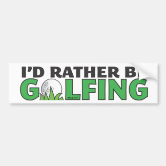 Id Rather Be Golfing Playing Golf Putt Hole In One Bumper Sticker