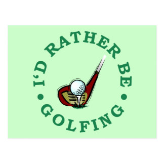 I'd Rather Be Golfing Post Cards