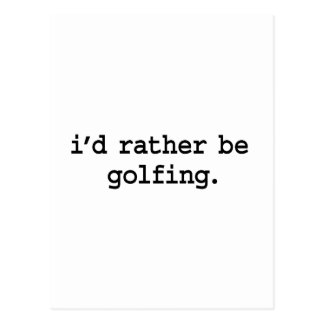 i'd rather be golfing. post cards