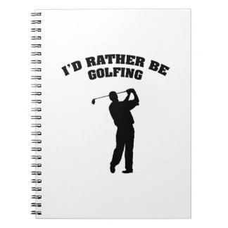 I'd Rather Be Golfing Spiral Note Books