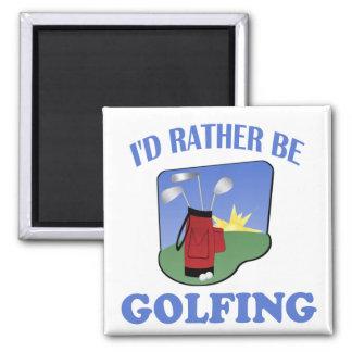I'd Rather Be Golfing Square Magnet