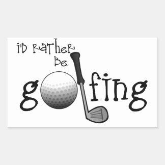 I'd Rather Be Golfing Rectangular Stickers