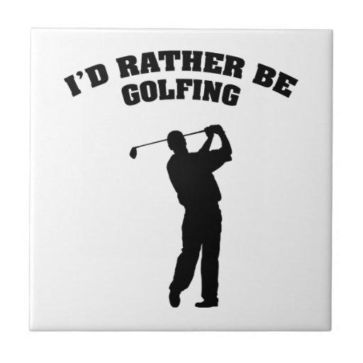 I'd Rather Be Golfing Ceramic Tiles