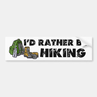 I'd Rather Be Hiking Bumper Sticker
