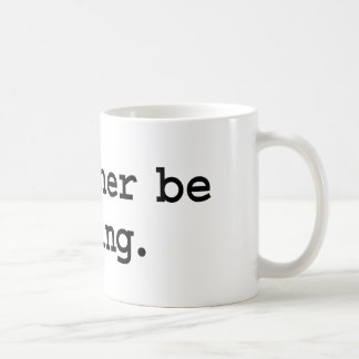 i'd rather be hiking. coffee mug