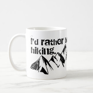 I'd Rather Be Hiking Coffee Mug