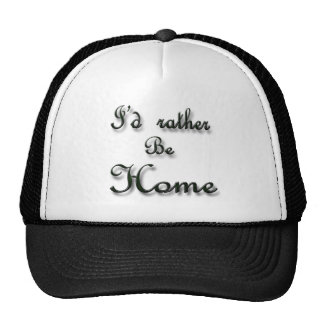 I'd rather be Home Trucker Hats