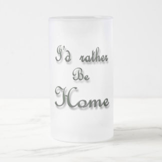 I'd rather be Home Coffee Mugs