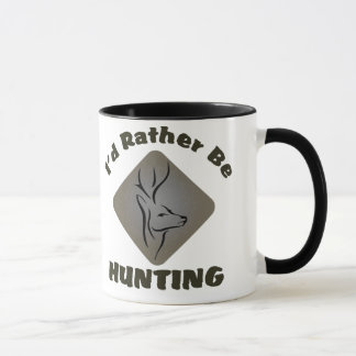 I'd Rather Be Hunting Deer Hunter Mug