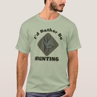 I'd Rather Be Hunting Funny Hunter Slogan T-Shirt