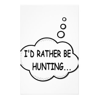 I'd Rather Be Hunting Stationery