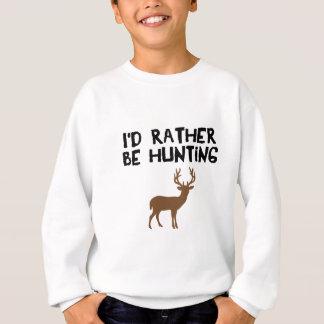 id rather be hunting sweatshirt