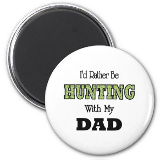 I'd Rather Be Hunting with Dad 6 Cm Round Magnet