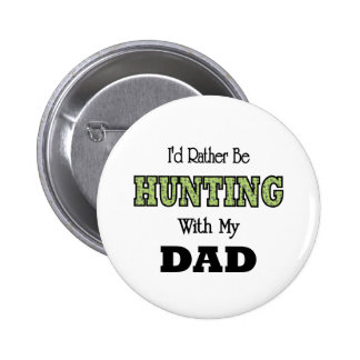 I'd Rather Be Hunting with Dad Button