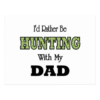 I'd Rather Be Hunting with Dad Postcard