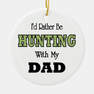 I'd Rather Be Hunting with Dad Round Ceramic Decoration
