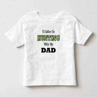 I'd Rather Be Hunting with Dad Tee Shirts