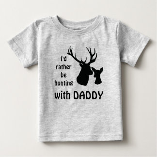 I'd rather be hunting with Daddy Grandpa Uncle Baby T-Shirt
