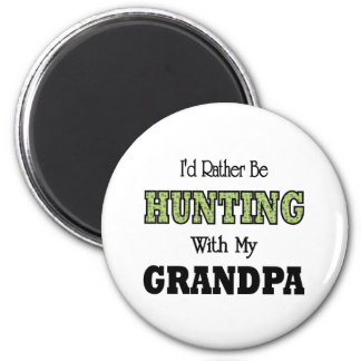 I'd Rather Be Hunting with Grandpa Fridge Magnets