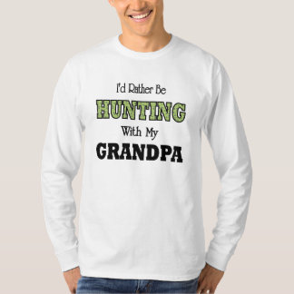 I'd Rather Be Hunting with Grandpa T-Shirt