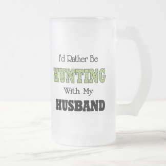 I'd Rather Be Hunting with My Husband Mugs